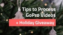 4 Tips to Process and Edit GoPro Video Holiday Wishlist Giveaway🎄