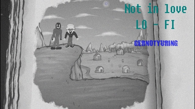 Gernotyuring - Not in love(Crystal Castles) | lo-fi