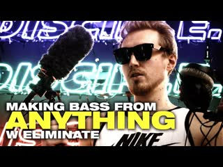 (Переведено) TUTORIAL - Make Bass Sounds from ANYTHING w/ Eliminate
