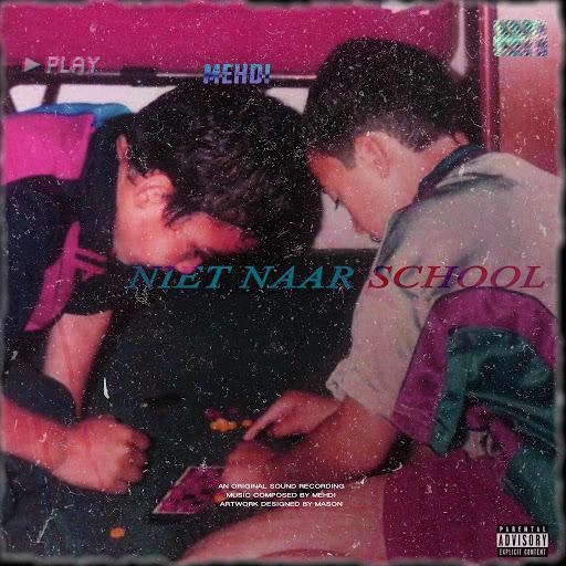Mehdi альбом Niet Naar School