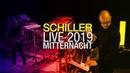 """SCHILLER Live 2019 """"Mitternacht 4K"""