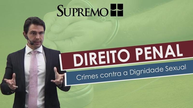Direito Penal - Crimes contra a Dignidade Sexual - Prof. Christiano Gonzaga