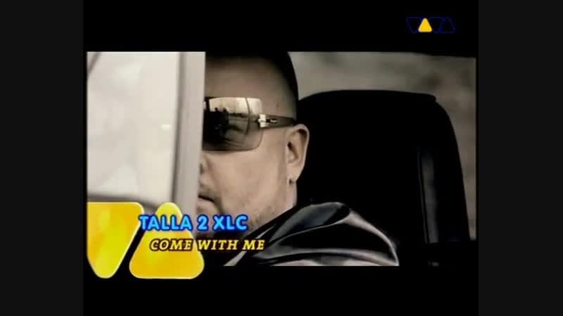 Talla 2 XLC - Come With Me (VIVA TV)