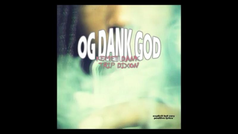 Kemet Dank - OG DANK GD EP (prod.Trip Dixon) Full Stream