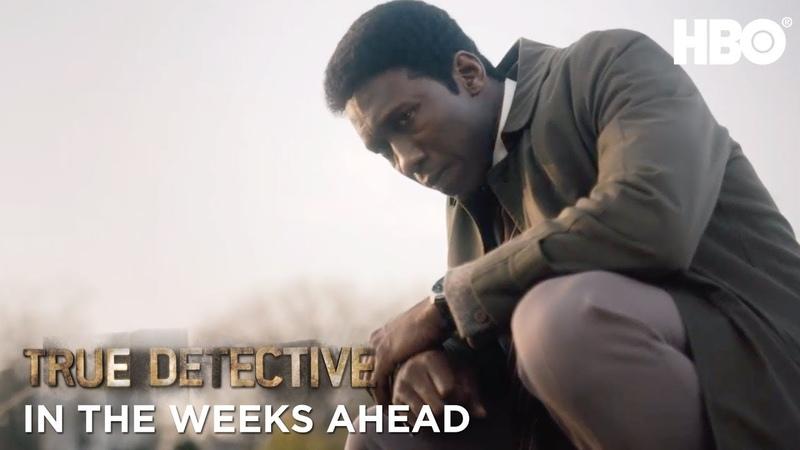 In The Weeks Ahead Trailer   True Detective   HBO