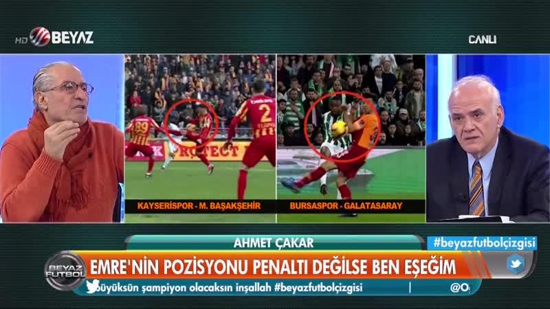 Ahmet Çakar Emrein pozisyonu penaltı değilse ben de eşeğim