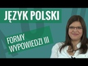 Język polski Formy wypowiedzi część III