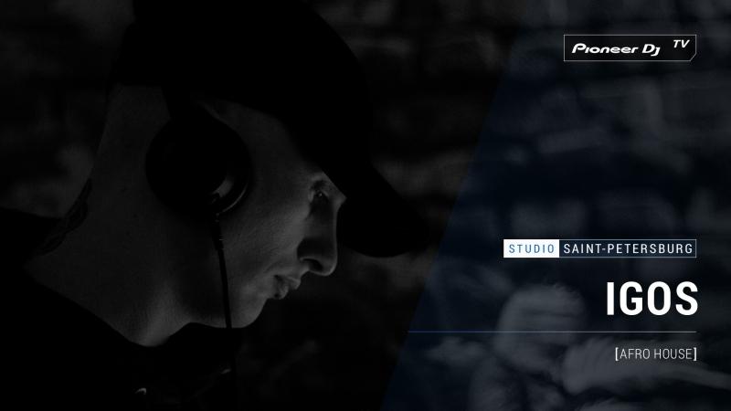 IGOS [ afro house ] @ Pioneer DJ TV | Saint-Petersburg