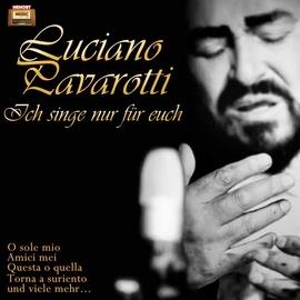 Luciano Pavarotti альбом Ich singe nur für Euch