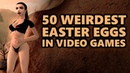 50 Weirdest Easter Eggs In Video Games