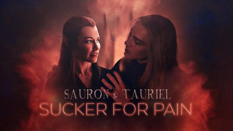 SAURON TAURIEL | Sucker for Pain