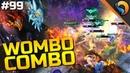 DOTA 2 WOMBO COMBO Ep 99