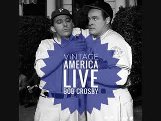 Vintage America Live: Bob Crosby part 2