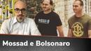 SERVIÇO SECRETO ISRAELENSE TEVE PARTICIPAÇÃO NO ATENTADO CONTRA BOLSONARO