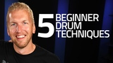 5 Beginner Drum Techniques You Must Know