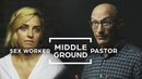 Can Sex Workers and Pastors Find Middle Ground