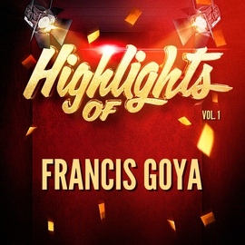 Francis Goya альбом Highlights of Francis Goya, Vol. 1