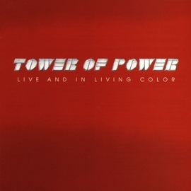 Tower of Power альбом Live And In Living Color