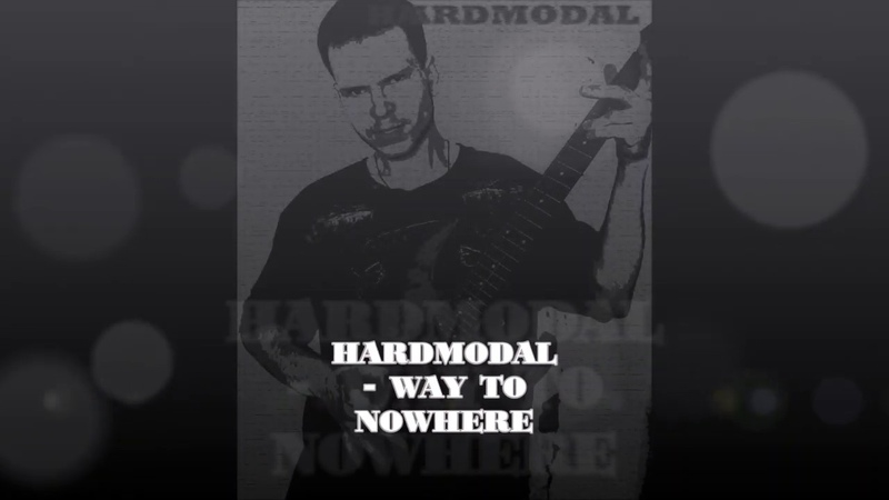 Hardmodal - Way to nowhere (live edit re-mastering version)