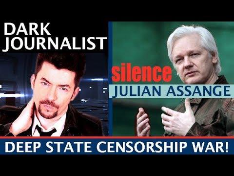 DARK JOURNALIST WIKILEAKS JULIAN ASSANGE DEEP STATE CENSORSHIP WAR!