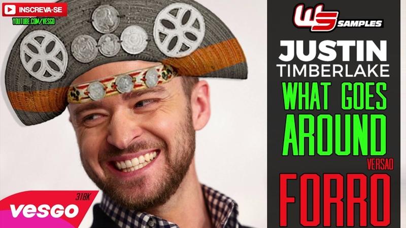 Justin Timberlake What Goes Around VERSÃO FORRÓ