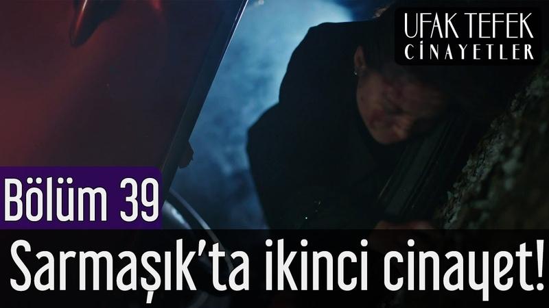 Ufak Tefek Cinayetler 39. Bölüm - Sarmaşık'ta İkinci Cinayet!