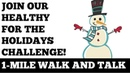 Кардио ходьба в 1 5 км Мотивация 1 Mile Walk and Talk Join Our Healthy for the Holidays Challenge