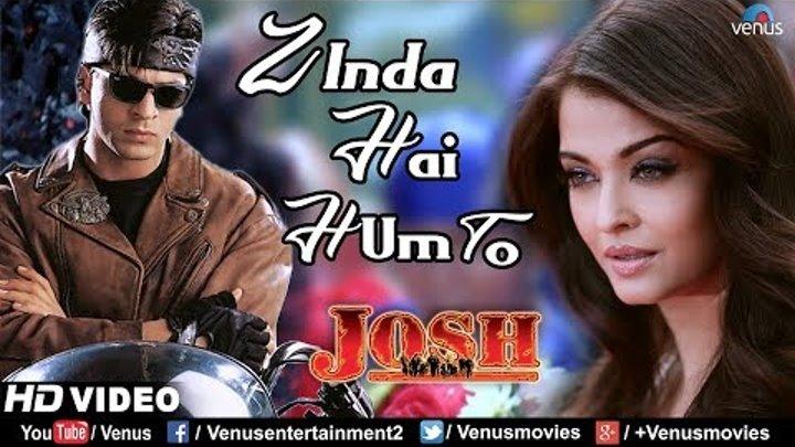 Zinda Hai Hum To -HD VIDEO | Aishwarya Rai Shah Rukh Khan | Josh | 90's Hits Bollywood Song