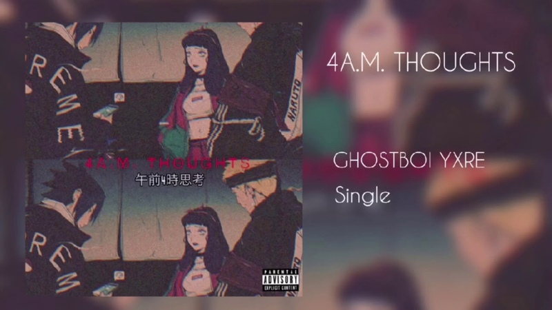 4A.M. THOUGHTS - GHOSTBOI YXRE | Official Audio