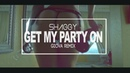 Shaggy - Get My Party On (Giova Remix 2k17)