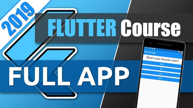 Flutter Crash Course for Beginners 2019 - Build a Flutter App with Google's Flutter Dart
