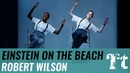 Einstein on the Beach | ROBERT WILSON / Philip Glass