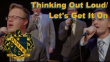 Thinking Out Loud Let's Get It On - A Cappella Cover OOTDH