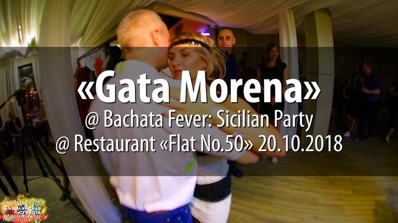 Gata Morena @ Bachata Fever Sicilian Party @ Flat No 50 restaurant 20 10 2018