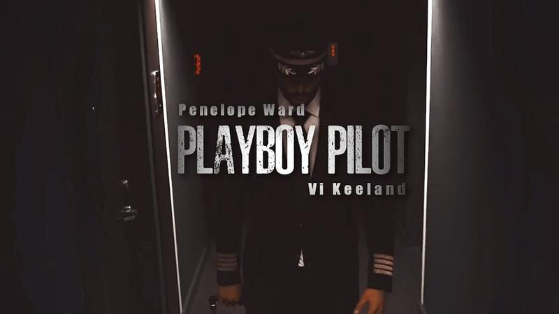 Fanvideo by book PLAYBOY PILOT Penelope Ward Vi Keeland