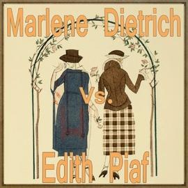 Édith Piaf альбом Marlene Dietrich vs. Edith Piaf