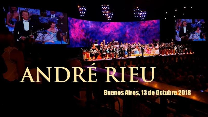 André Rieu - Buenos Aires - Luna Park - 2018-10-13 20:30:00