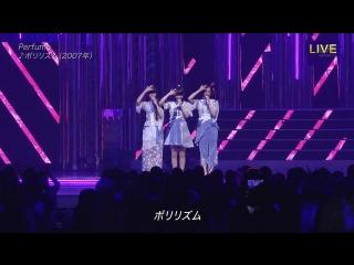 Perfume - Polyrhythm + STAR TRAIN (NTV Best Artist 2015.11.24)