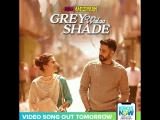 Love has a new shade! GreyWalaaShade Video song out tomorrow on ErosNow!