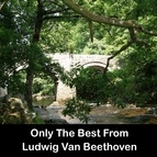Ludwig Van Beethoven альбом Only The Best From Ludwig Van Beethoven