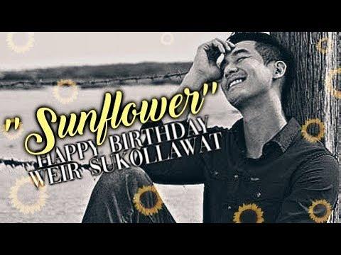 HBD WEIR เวียร์ || youre a sunflower [IG Edit]