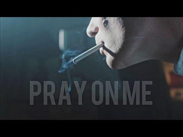 Peaky Blinders    Pray On Me