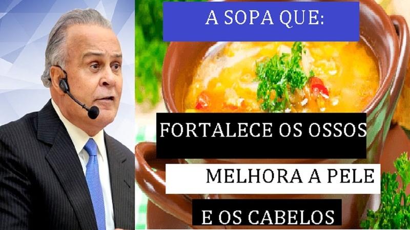 ✅Que SOPA é essa que Fortalece os OSSOS ,trata OSTEOPOROSE, Melhora a PELE E CABELOS | Lair Ribeiro