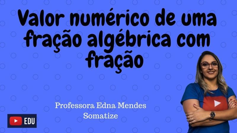 Expressão algébrica Valor numérico 3a 2 2b 1 para a = 5 4 e b = 1 4 Somatize profª Edna