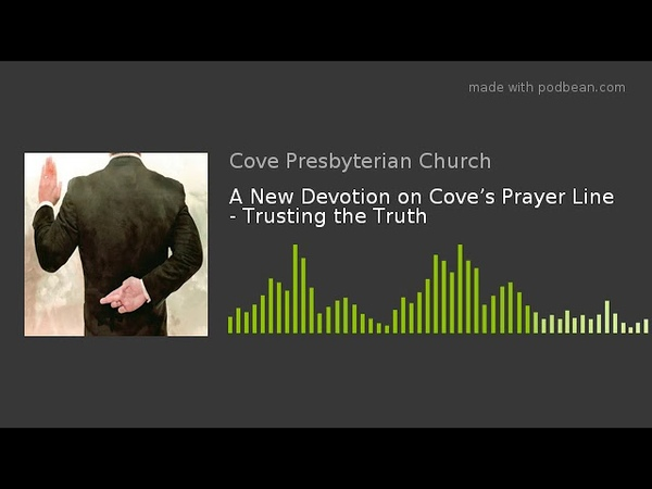 A New Devotion on Cove's Prayer Line - Trusting the Truth