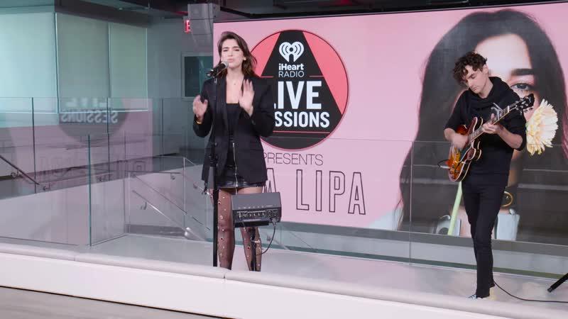 Dua Lipa Be The One iHeartRadio Live Sessions