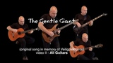 All Guitars of ''The Gentle Giant'' video II (Original song in memory of Veiligplek Grou)