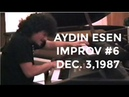 Aydin Esen Improvisation 6 Dec 3,1987 - MUST WATCH!