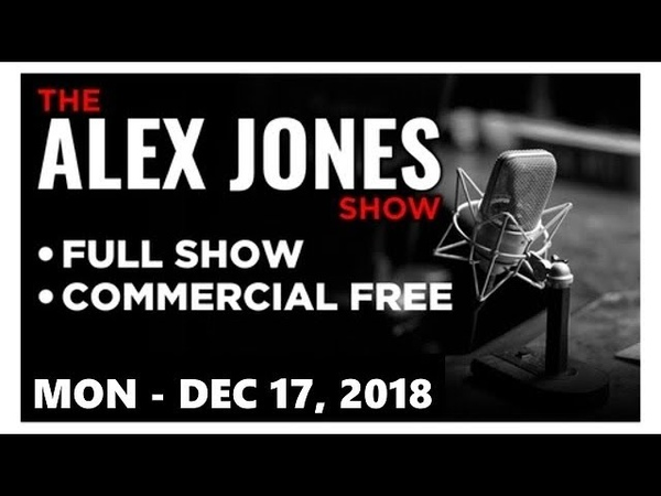 Alex Jones Show (HD) - 12172018 - What Will The Fall Of America And Trump Look Like