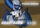 Demons dubstep AMV RobotBoy